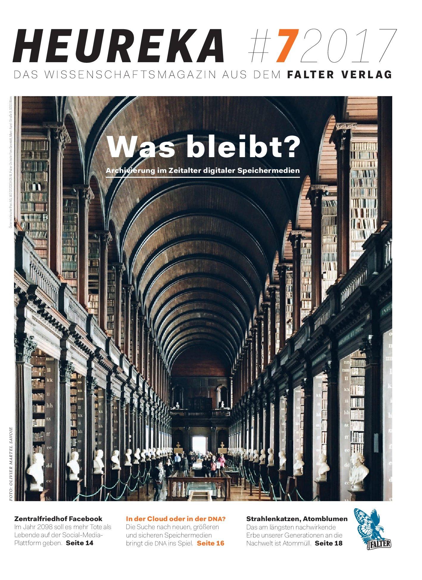 Heureka Titelthema. Was bleibt? Archivierung im Zeitalter digitaler Speichermedien